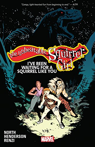 The Unbeatable Squirrel Girl Vol. 7: I've Been Waiting For A Squirrel Like You (The Unbeatable Squirrel Girl (2015-)) cover