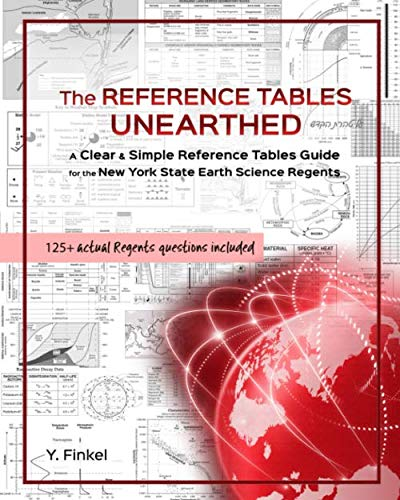 The Reference Tables Unearthed: A Clear & Simple Reference Tables Guide for the New York State Earth Science Regents