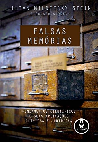 Falsas Memórias: Fundamentos Científicos e Suas Aplicações Clínicas e Jurídicas