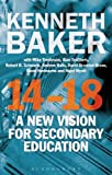 14-18 - a New Vision for Secondary Education, Baker, Kenneth, 1780937393