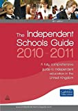 The Independent Schools Guide 2010-2011, Gabbitas Educational Consultants Staff, 0749456582