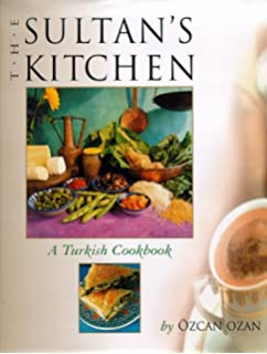 A taste of turkish cuisine nur ilkin sheilah kaufman the sultans kitchen a turkish cookbook forumfinder Images