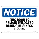 OSHA Notice Sign - This Door to Remain Unlocked During Business Hours | Choose from: Aluminum, Rigid Plastic or Vinyl Label Decal | Protect Your Business, Work Site |  Made in The USA