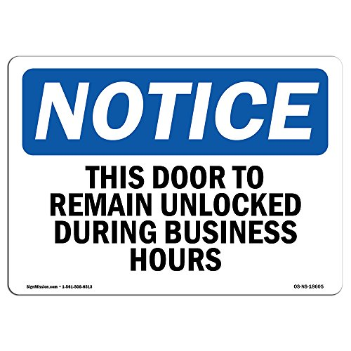 OSHA Notice Signs - This Door to Remain Unlocked During Business Hours Sign | Extremely Durable Made in The USA Signs or Heavy Duty Vinyl Label | Protect Your Warehouse & Business from SignMission