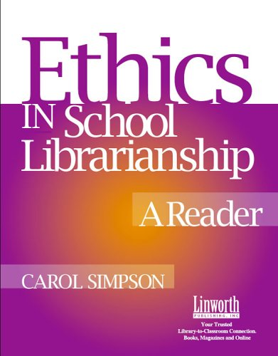 Ethics in School Librarianship: A Reader (Managing the...