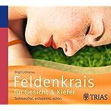 Feldenkrais für Gesicht & Kiefer - Hörbuch: Schmerzfrei, entspannt, schön (Hörbuch Gesundheit)