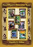 HazelMoon's Hawaiian Tarot, Katalin E. Csikos, 1616236361
