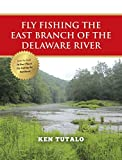 Fly Fishing the East Branch of the Delaware River