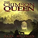 The Crimson Queen Audiobook by Alec Hutson Narrated by Guy Williams