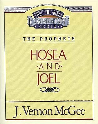 Hosea and Joel (Thru the Bible Commentary Ser., Vol. 27)