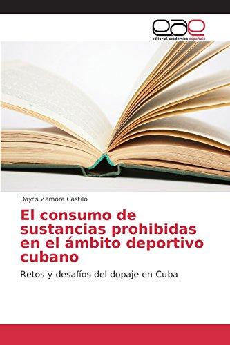 Descargar Libro El Consumo De Sustancias Prohibidas En El ámbito Deportivo Cubano Zamora Castillo Dayris