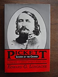 Leader of the Charge: A Biography of General George E. Pickett, C.S.A