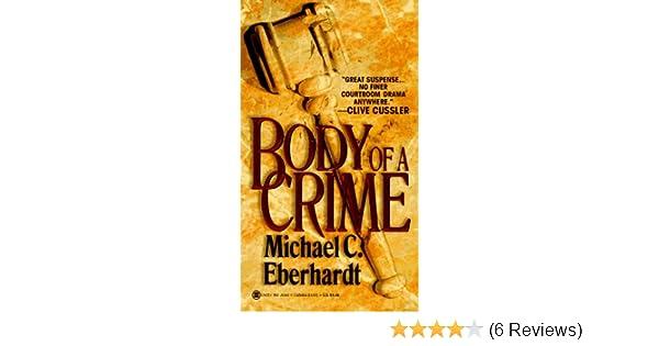 Body Of A Crime Michael C Eberhardt 9780451405692 Amazoncom Books