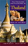 The Treasures and Pleasures of Thailand: Best of the Best (Impact Guides)