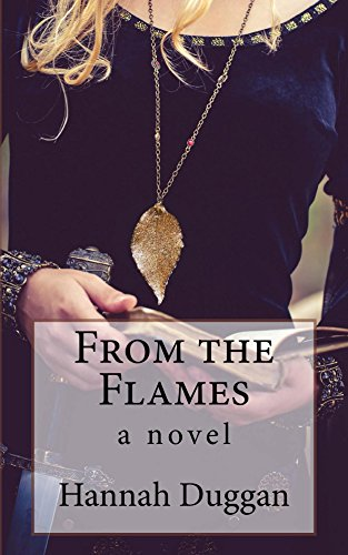 From the Flames: A Novel by [Duggan, Hannah]