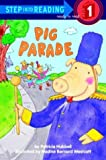 Pig Parade, Patricia Hubbell, 0307261166