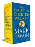 The Collected Shorter Works of Mark Twain (Library of America)