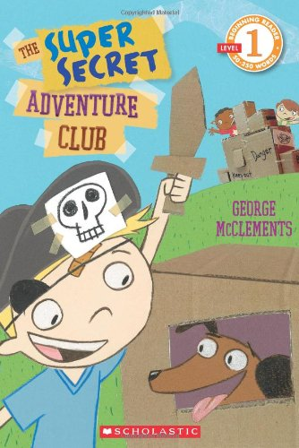 Download Scholastic Reader Level 1: The Super Secret Adventure Club PDF