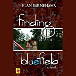 Finding Bluefield | Elan Barnehama