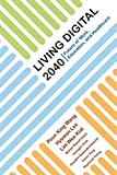 img - for Living Digital 2040: Future Of Work, Education And Healthcare book / textbook / text book