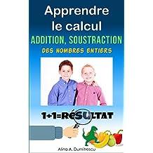 Apprendre le calcul: Addition et soustraction (Livres d'éveil et d'apprentissage t. 9) (French Edition)