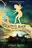 Serafina and the Black Cloak (Fiction - Middle Grade)