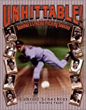 img - for Unhittable! Baseball's Greatest Pitching Seasons book / textbook / text book