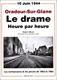 Oradour-Sur-Glane, le drame heure par heure : Les tortionnaires et les procés de 1953 et 1983