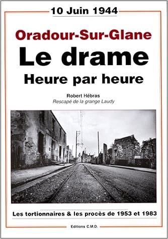 """Résultat de recherche d'images pour """"oradour sur glane le drame heure par heure"""""""