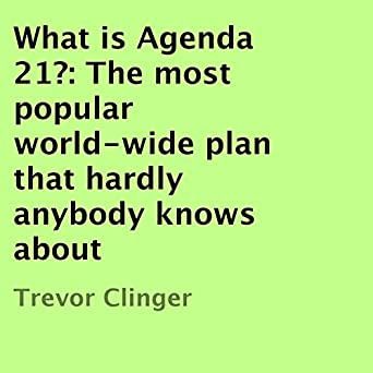Amazon.com: What Is Agenda 21?: The Most Popular World-Wide ...