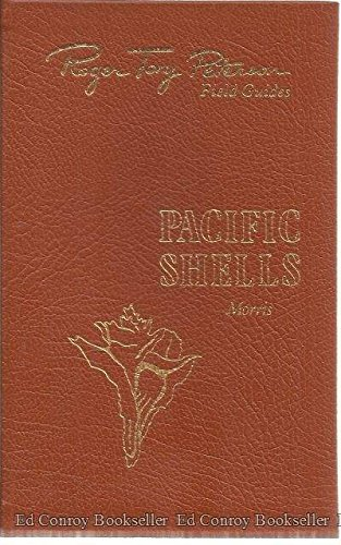 Pacific Shells - Pacific Coast shells: Including shells of Hawaii and the Gulf of California (Roger Tory Peterson field guides)