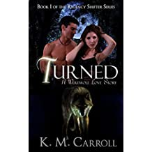 Turned: A Werewolf Love Story (The Regency Shifter Series Book 1)