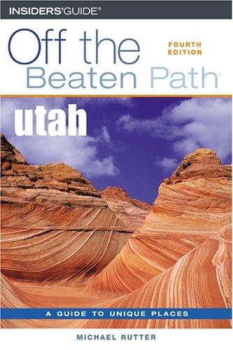 Utah Off the Beaten Path, 4th (Off the Beaten Path Series) ebook