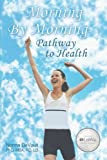Morning by Morning Pathway to Health, Devault, 1462723330