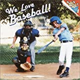 We Love Baseball!, Peggy Harrison, 0375814426