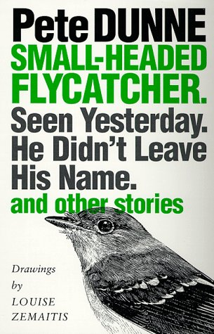 Small-headed Flycatcher. Seen Yesterday. He Didn't Leave His Name.: and other stories