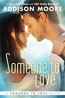 Someone To Love (Someone to Love Series Book 1) by [Moore, Addison]