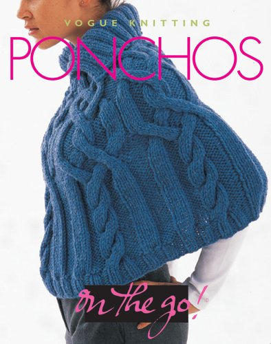 Vogue Knitting on the Go! Ponchos ()