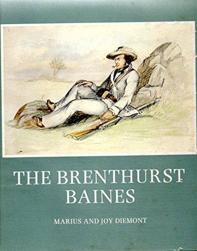 The Brenthurst Baines : A selection of the works of Thomas Baines in the Oppenheimer Collection Johannesburg Marius and Joy Diemont