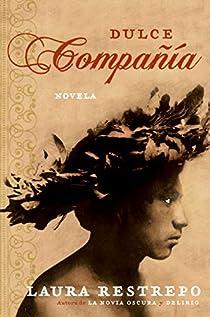 Dulce Compania: Novela par Restrepo