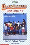 Karen's School Picture (Baby-Sitters Little Sister, No. 5)