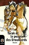 Tarak et le peuple des Brouillards: Récits Express, des histoires pour les 10 à 13 ans par Duchêne