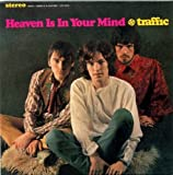 Heaven Is in Your Mind by Traffic (2008-09-24)