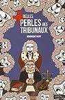 Les plus belles perles des tribunaux par Many