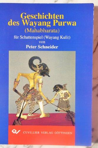 Geschichten des Wayang Purwa (Mahabharata) für Schattenspiel (Wayang Kulit)