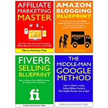 Start a Business with No Money: 4 Money Making Opportunities with Little to No Capital Required. Affiliate Business, Amazon Blogging, Fiverr Selling & Google Middle Man Method