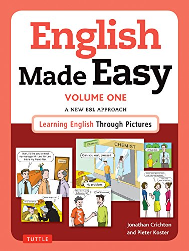 1: English Made Easy Volume One: British Edition: A New ESL Approach: Learning English Through Pictures