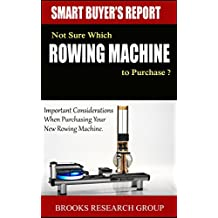 Not Sure Which Rowing Machine to Purchase ?: Important Considerations When Purchasing a Rowing Machine, Includes Reviews for concept2 rowing machines,Water ... Rowing Machines,Stamina Rowing Machine