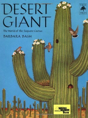 Desert Giant: The World of the Saguaro Cactus (Tree Tales) by Barbara Bash - Shopping Desert Palm Mall