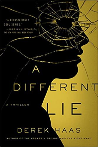 Amazon.com: A Different Lie: A Novel (9781605988993): Derek Haas ...